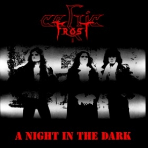 Celtic Frost | A Night In The Dark