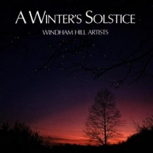 Windham Hill | A Winter's Solstice