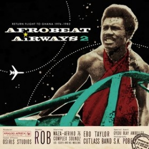AA.VV. Afro | Afrobeat Airways 2 - Return Flight To Ghana 1974 - 1983