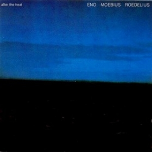 Eno Moebius Roedelius| After The heat
