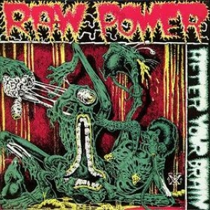 Raw Power| After Your Brain