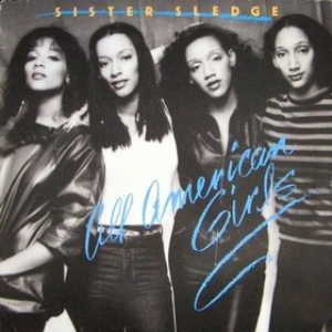 Sister Sledge| All American Girls