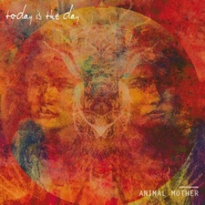 Today Is The Day | Animal Mother