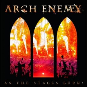 Arch Enemy | As The Stages Burn!