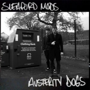 Sleaford Mods | Austerity Dogs