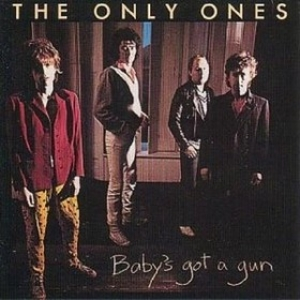 Only Ones| Babys Got A Gun
