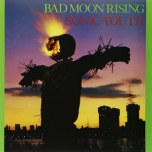 Sonic Youth            | Bad Moon Rising
