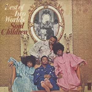 Soul Children| Best Two Worlds