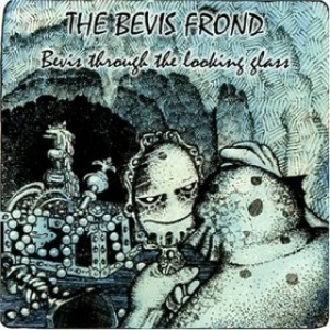 Bevis Frond | Bevis Through The Looking Glass