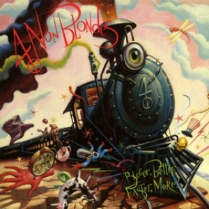 4 Non Blondes | Bigger, Better, Faster, More!