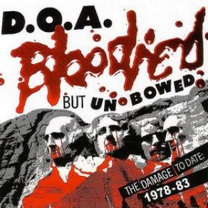 D.O.A.| Bloodied But Umbowed