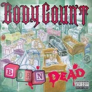 Body Count| Born Dead
