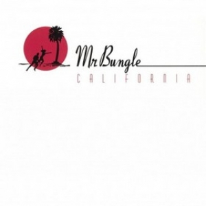 Mr.Bungle | California