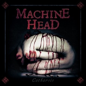 Machine Head | Catharsis