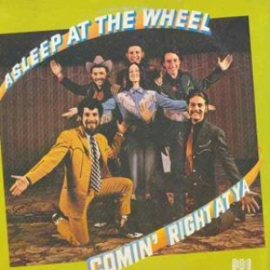 Asleep At The Wheel| Comin'Right At Ya