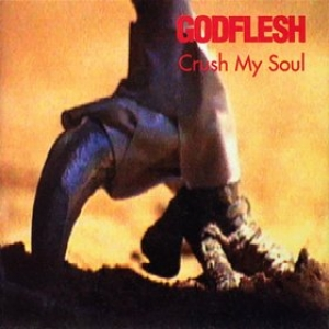 Godflesh| Crush My Soul