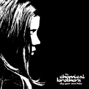 Chemical Brothers | Dig Your Own Hole