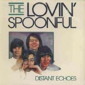 Lovin' Spoonful | Distant Echoes