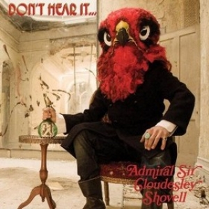 Admiral Sir Cloudesley Shovell| Don't Heart It ...Fear It!