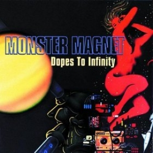 Monster Magnet         | Dopes To Infinity