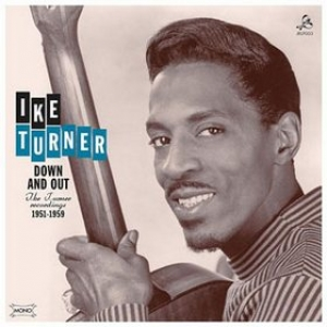Turner Ike| Down and Out - The Jurner Recording 1951-1959