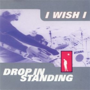 I Wish I| Drop in standing