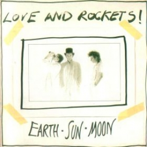 Love & Rockets (Bauhaus)| Earth - sun - moon