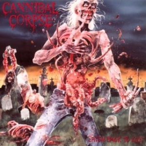 Cannibal Corpse | Eaten Back To Life