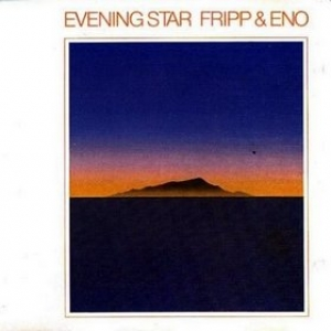 Fripp & Eno| Evening Star