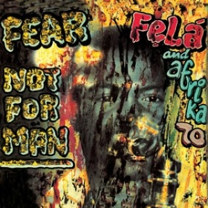 Kuti Fela | Fear Not For Man