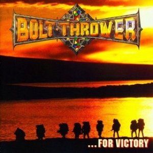 Bolt Thrower | ... For Victory