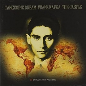 Tangerine Dream | Franz Kafka The Castle