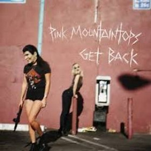 Pink Mountaintops | Get Back