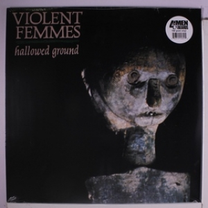 Violent Femmes| Hallowed Ground