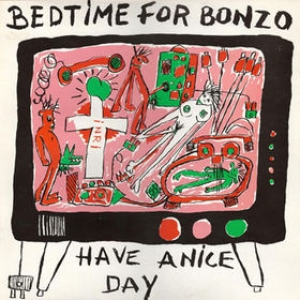 Bedtime For Bonzo| Have A Nice Day