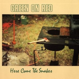 Green On Red| Here Come the Snakes