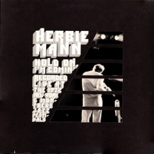 Herbie Mann| Hold On, I'm Comin'
