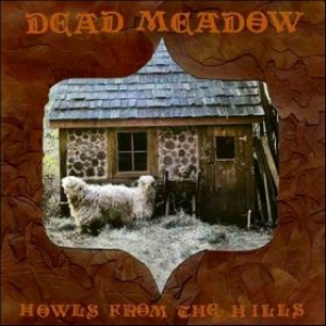 Dead Meadow | Howls From The Hills