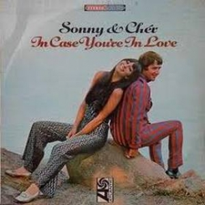 Sonny & Cher| In Case You're In Love