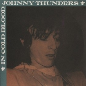 Thunders Johnny| In Cold Blood