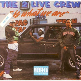 2 Live Crew| Is what we are