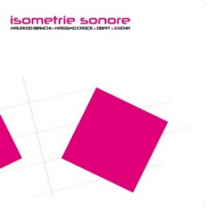 Bianchi Maurizio | Isometrie Sonore