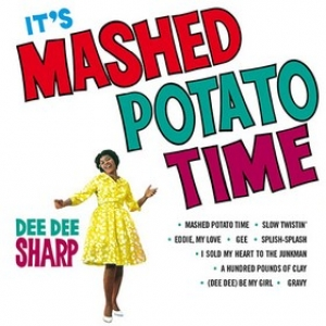 Sharp Dee Dee  | It's Mashed Potato Time
