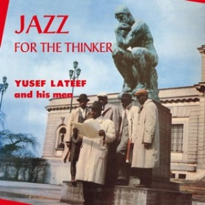 Lateef Yusef          | Jazz For The Thinker