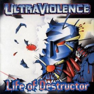 Ultraviolence| Life Of Destructor