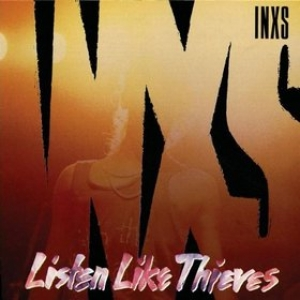 Inxs | Listen Like Thieves