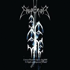 Emperor| Live at Wacken Open Air 2006 'A Night of Emperial Wrath'