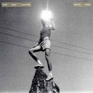 Mount Kimbie | Love What Survives