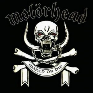 Motorhead| March or Die