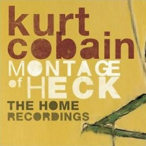 Cobain Kurt | Montage Of Heck: The Home Recordings